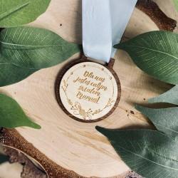 """Drewniany medal """"Dla nas jesteś całym światem"""""""