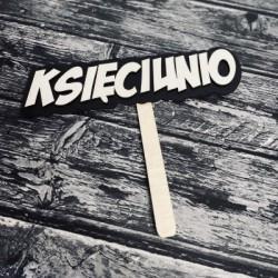 """Drewniana tabliczka do fotobudki """"Księciunio"""""""