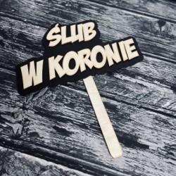 """Drewniana tabliczka do fotobudki """"Ślub w koronie"""""""