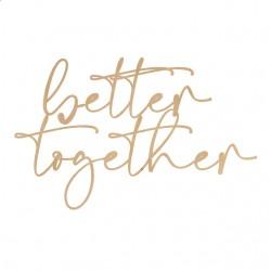 Napis na ściankę Better Together sklejka 90